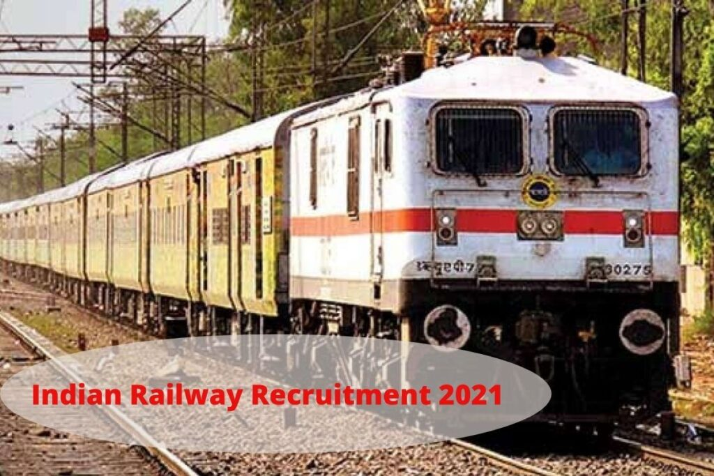 Indian Railway Recruitment 2021